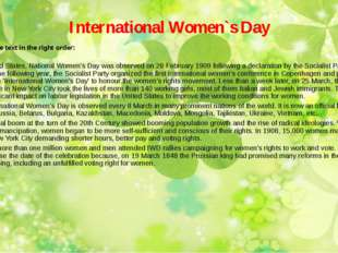 International Women`s Day Complete the text in the right order: In the United