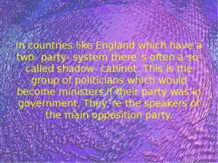 In countries like England which have a two- party- system there`s often a so-