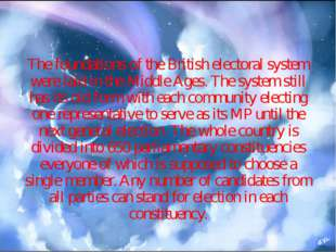 The foundations of the British electoral system were laid in the Middle Ages