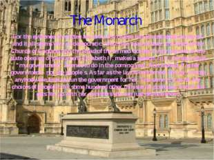 The Monarch For the evidence of written law only, the Queen has almost absolu