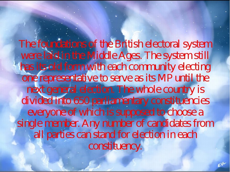 The foundations of the British electoral system were laid in the Middle Ages...