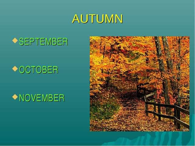 AUTUMN SEPTEMBER OCTOBER NOVEMBER
