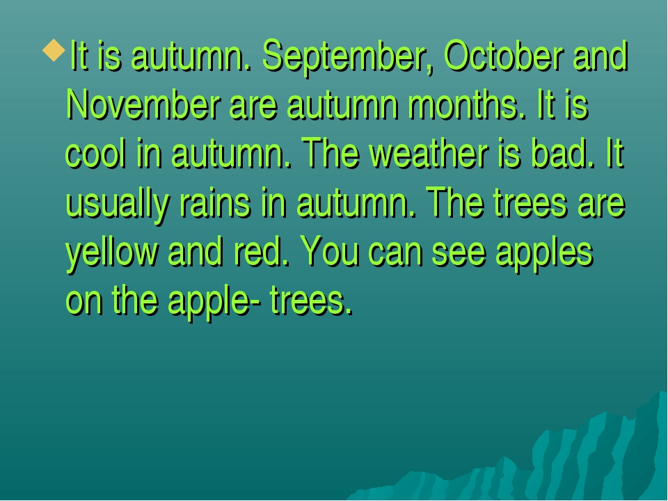 It is autumn. September, October and November are autumn months. It is cool i...