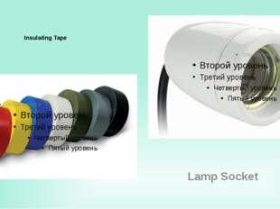 Insulating Tape Lamp Socket