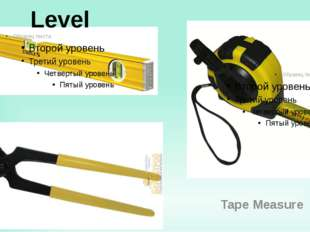 Pinsers Tape Measure Level