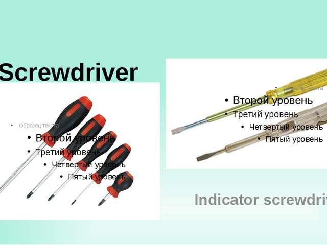Screwdriver Indicator screwdriver