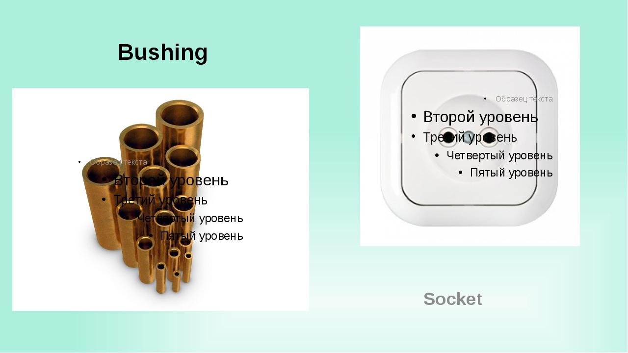 Bushing Socket