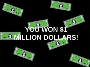 YOU WON $1 MILLION DOLLARS!