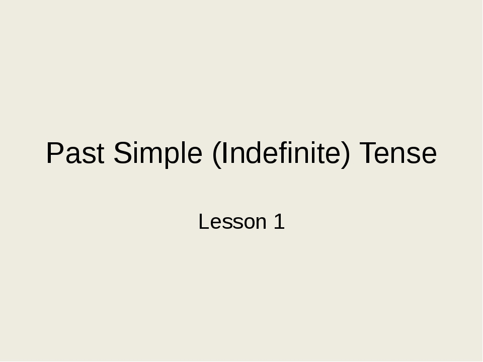Past Simple (Indefinite) Tense Lesson 1