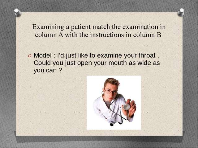 Examining a patient match the examination in column A with the instructions i...