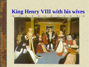 King Henry VIII with his wives
