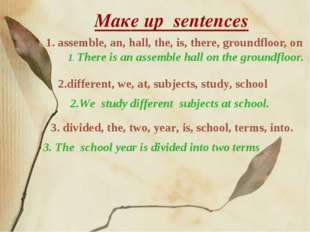Maкe up sentences 1. assemble, an, hall, the, is, there, groundfloor, on 1. T