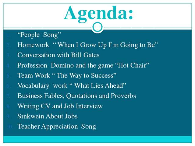"Agenda: ""People Song"" Homework "" When I Grow Up I'm Going to Be"" Conversation..."