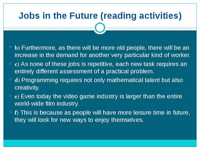 Jobs in the Future (reading activities) b) Furthermore, as there will be more...