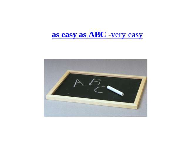 as easy as ABC -very easy