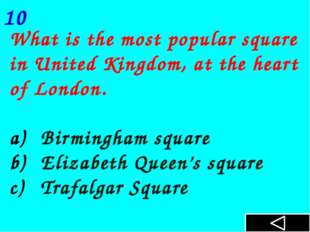 What is the most popular square in United Kingdom, at the heart of London. B