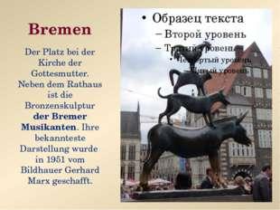 Bremen Der Platz bei der Kirche der Gottesmutter. Neben dem Rathaus ist die B