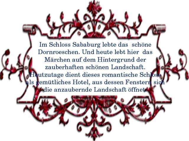 Im Schloss Sababurg lebte das schöne Dornroeschen. Und heute lebt hier das Mä...