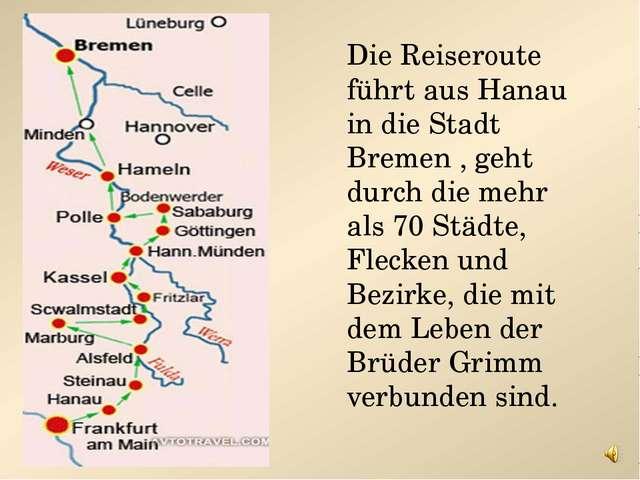 Die Reiseroute führt aus Hanau in die Stadt Bremen , geht durch die mehr als...