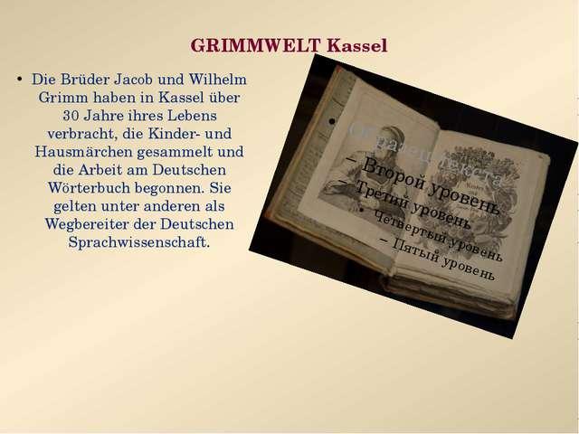 GRIMMWELT Kassel Die Brüder Jacob und Wilhelm Grimm haben in Kassel über 30 J...