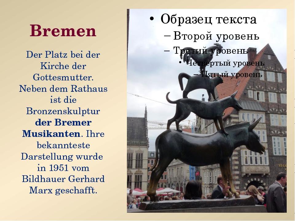 Bremen Der Platz bei der Kirche der Gottesmutter. Neben dem Rathaus ist die B...
