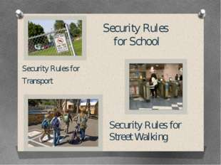 Security Rules for School Security Rules for Transport Security Rules for Str