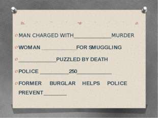 Complete the headlines with the words in the box. arrests attempted crime de