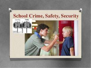 School Crime, Safety, Security