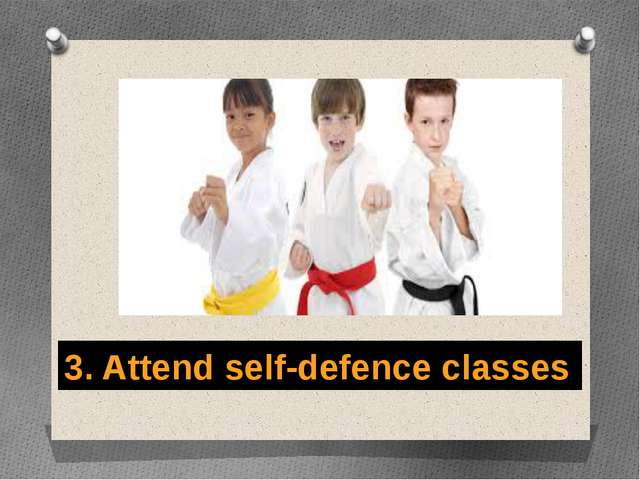 3. Attend self-defence classes