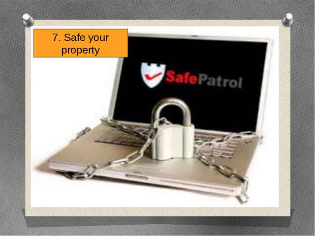 7. Safe your property