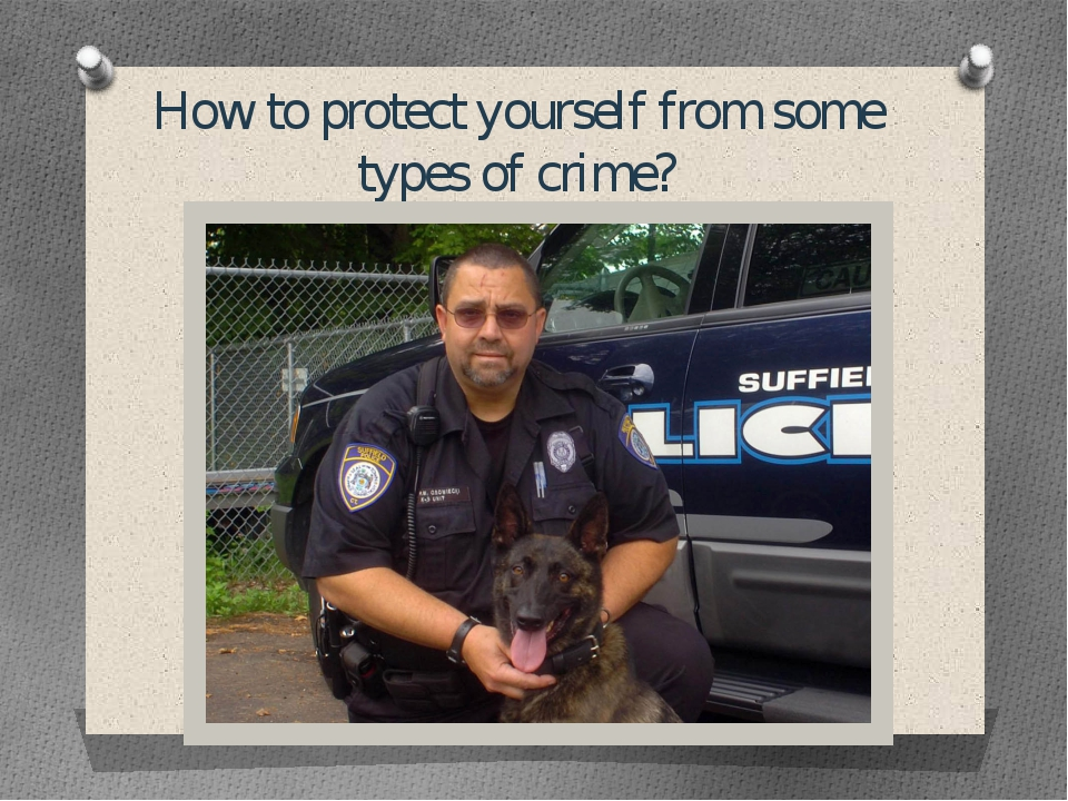 How to protect yourself from some types of crime?