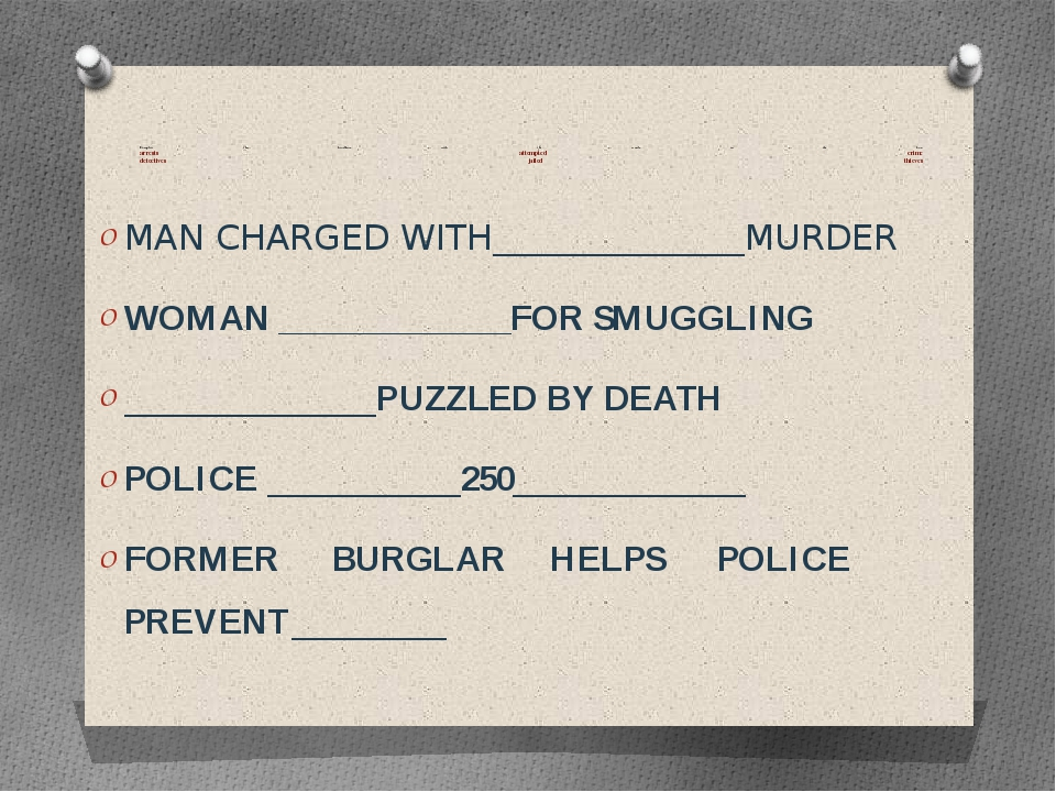 Complete the headlines with the words in the box. arrests attempted crime de...
