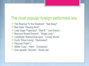 "The most popular foreign performers are: The Rasmus ""In the Shadows"", ""Sail A"