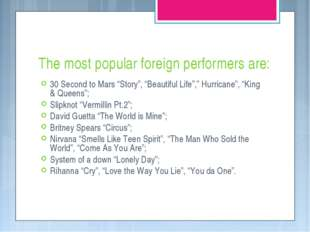 "The most popular foreign performers are: 30 Second to Mars ""Story"", ""Beautifu"
