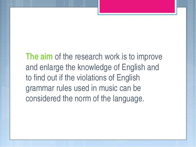 The aim of the research work is to improve and enlarge the knowledge of Engli...