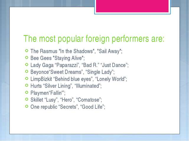 "The most popular foreign performers are: The Rasmus ""In the Shadows"", ""Sail A..."