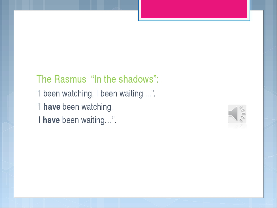 "The Rasmus ""In the shadows"": ""I been watching, I been waiting ..."". ""I have b..."