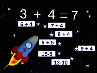 3 4 + = 7 6 + 4 7 + 4 8 + 4 5 + 5 15-5 13-10 9 + 4