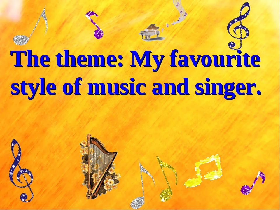 The theme: My favourite style of music and singer.