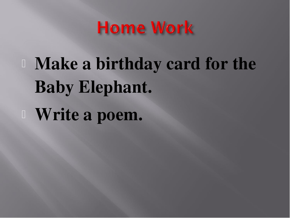 Make a birthday card for the Baby Elephant. Write a poem.