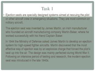 Task 1 Ejection seats are specially designed systems aimed at rescuing the pi