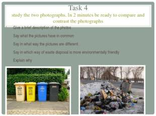 Task 4 study the two photographs. In 2 minutes be ready to compare and contra