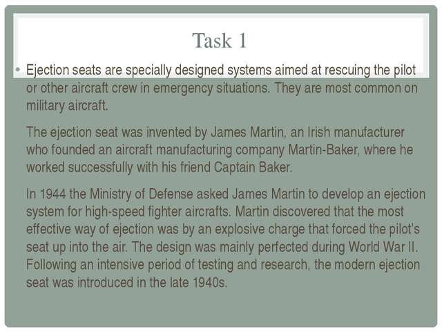 Task 1 Ejection seats are specially designed systems aimed at rescuing the pi...