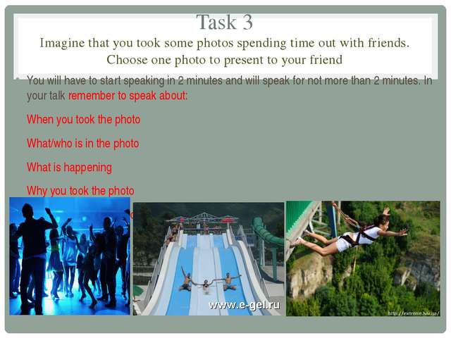 Task 3 Imagine that you took some photos spending time out with friends. Choo...