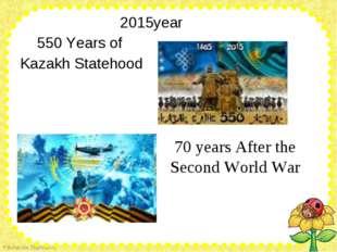2015year                         2015year     550 Years of  Kazakh Statehood