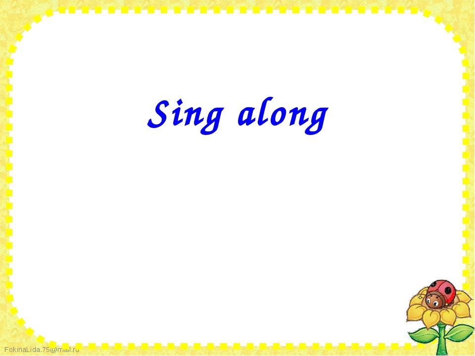 Sing along Sing along
