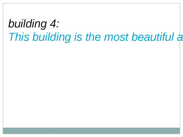 building 4: This building is the most beautiful architectural creations in th...