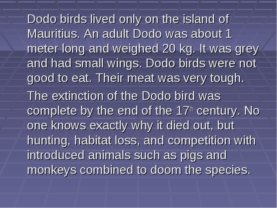 Dodo birds lived only on the island of Mauritius. An adult Dodo was about 1...