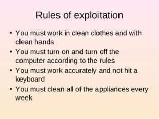 Rules of exploitation You must work in clean clothes and with clean hands You