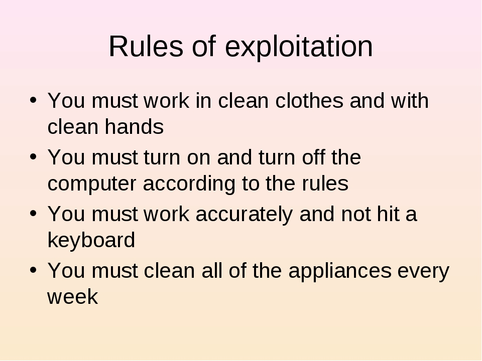 Rules of exploitation You must work in clean clothes and with clean hands You...